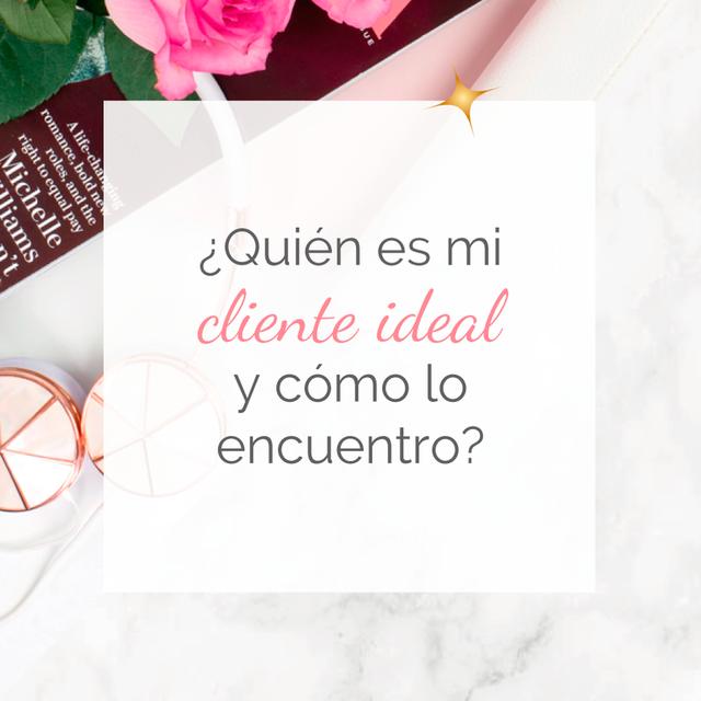 ¿Quién es mi cliente ideal y cómo lo encuentro?